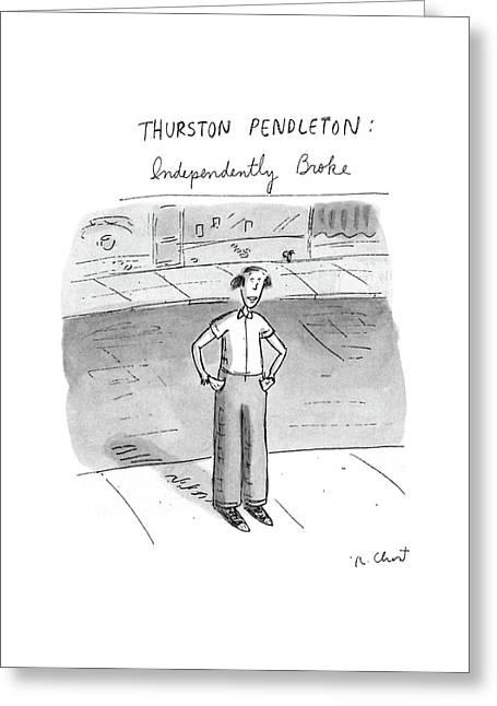 Thurston Pendleton: Independently Broke Greeting Card