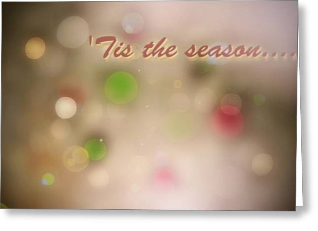 Tis The Season Greeting Card by Photographic Arts And Design Studio