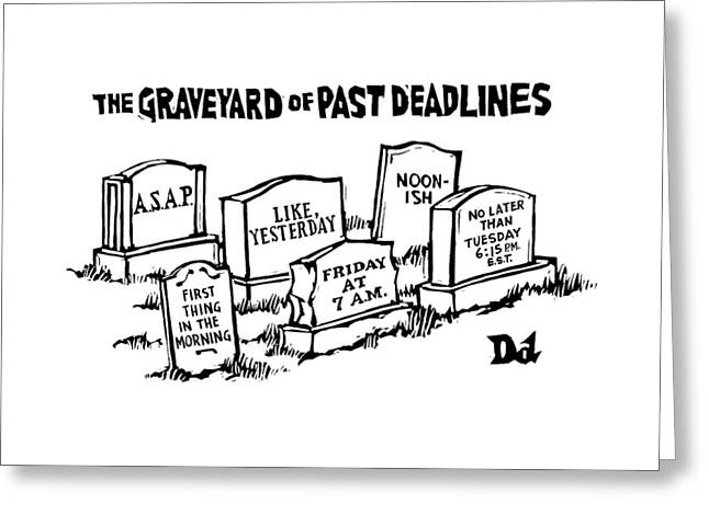 Title: Graveyard Of Past Deadlines.  A Graveyard Greeting Card