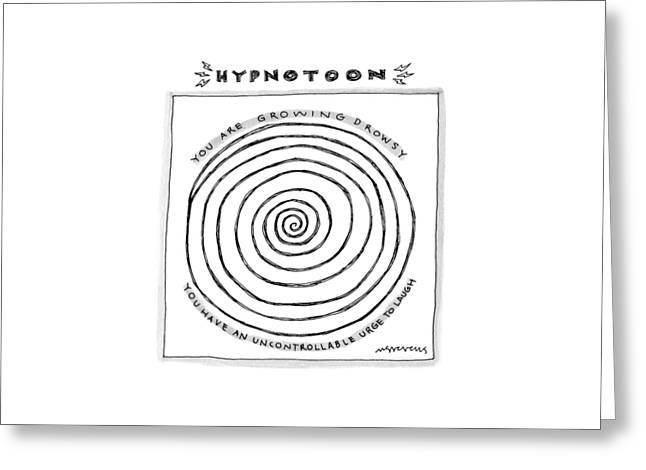 Title: Hypnotoon A Picture Of A Large Swirl - Greeting Card by Mick Stevens