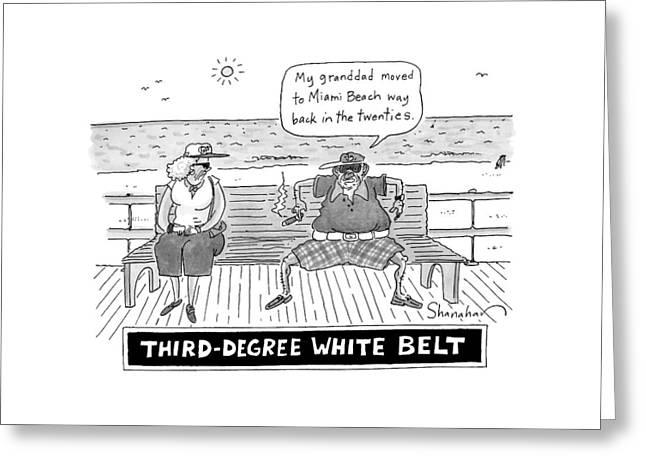 Title: Third Degree White Belt. An Old Man Greeting Card