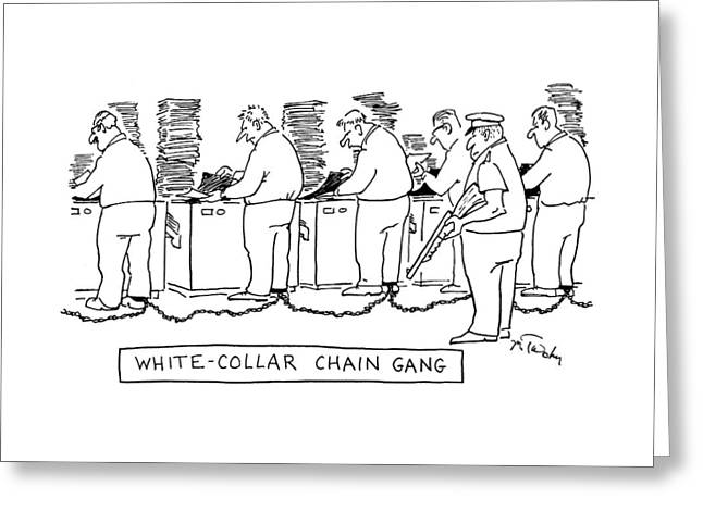 Title: White Collar Chain Gang Office Workers Greeting Card