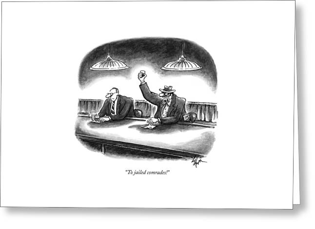To Jailed Comrades! Greeting Card by Frank Cotham