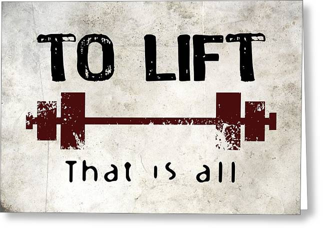 To Lift That Is All Greeting Card