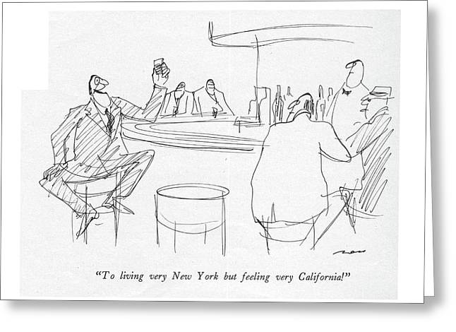 To Living Very New York But Feeling Greeting Card by Al Ross