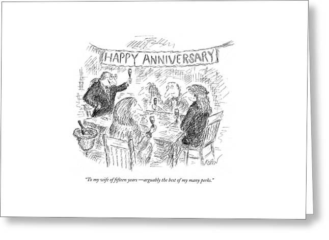 To My Wife Of Fifteen Years  - Arguably The Best Greeting Card by Edward Koren