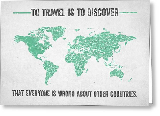 To Travel Is To Discover Greeting Card by Aged Pixel