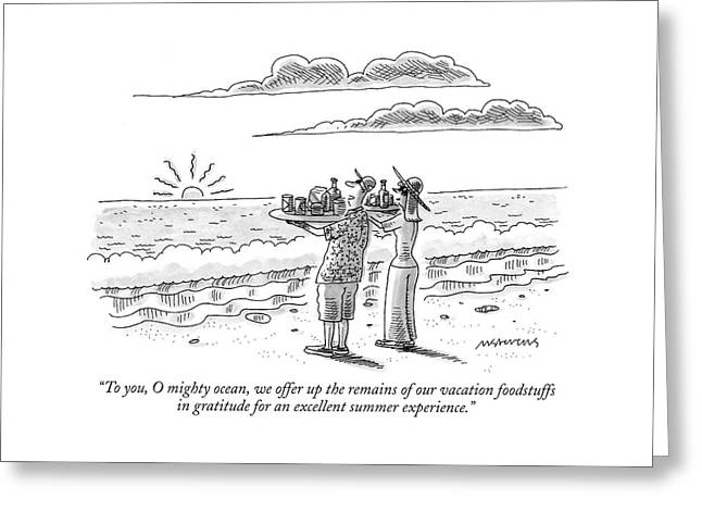 To You, O Mighty Ocean, We Offer Up The Remains Greeting Card