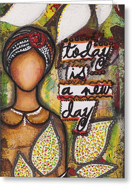 Today Is A New Day Greeting Card by Stanka Vukelic