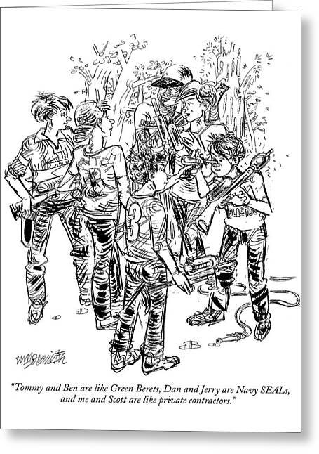 Tommy And Ben Are Like Green Berets Greeting Card by William Hamilton