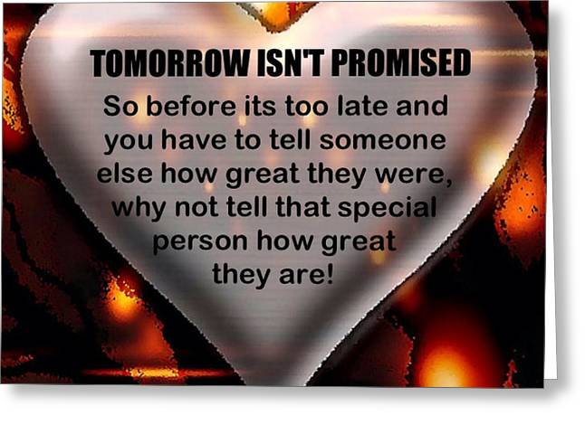 Tomorrow Is Not Promised Greeting Card