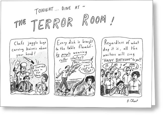 Tonight... Dine At The Terror Room Greeting Card by Roz Chast