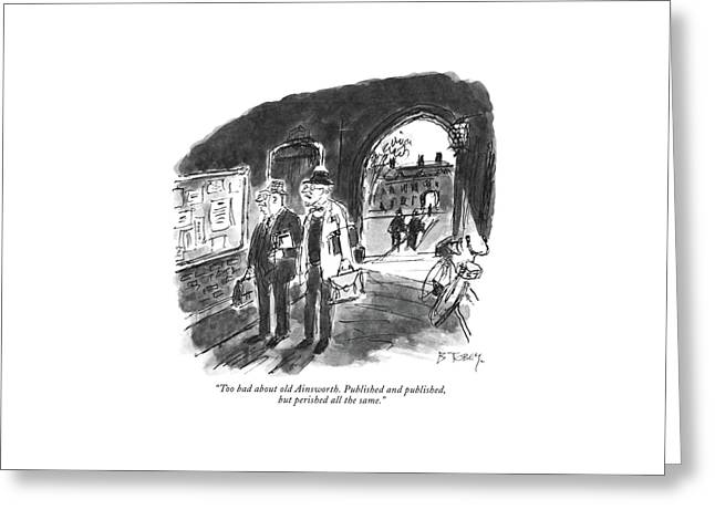 Too Bad About Old Ainsworth. Published Greeting Card by Barney Tobey