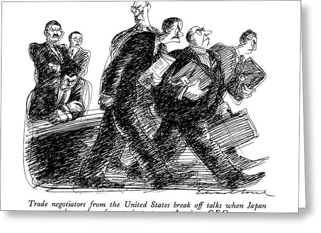 Trade Negotiators From The United States Break Greeting Card by Edward Sorel