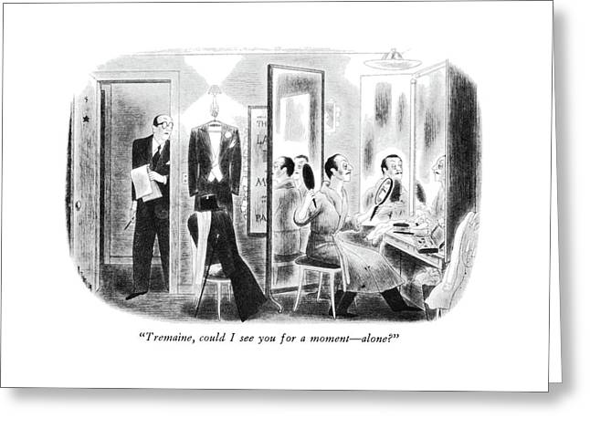 Tremaine, Could I See You For A Moment - Alone? Greeting Card