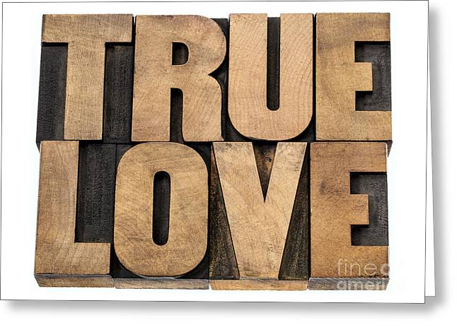 True Love In Wood Type Greeting Card
