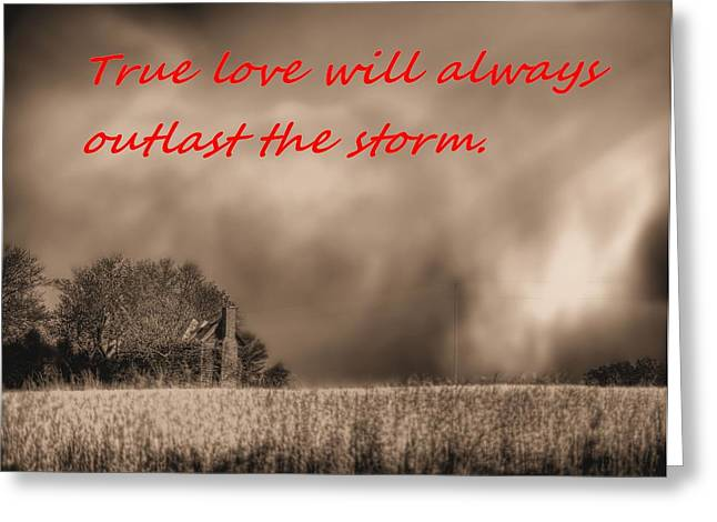 True Love Will Always Outlast The Storm Greeting Card by JC Findley