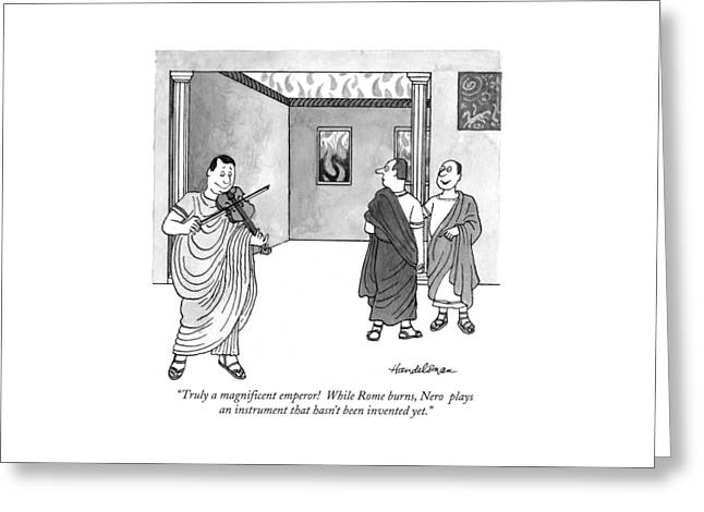 Truly A Magnificent Emperor!  While Rome Burns Greeting Card