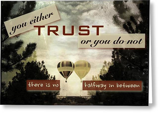 Trust Greeting Card by Mark David Gerson