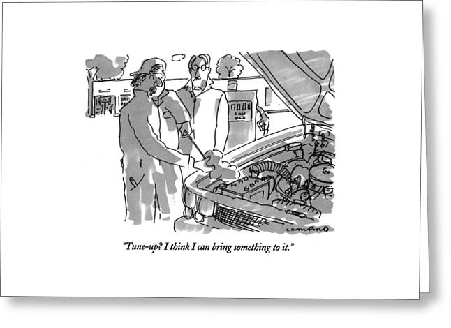 Tune-up?  I Think I Can Bring Something To It Greeting Card by Michael Crawford
