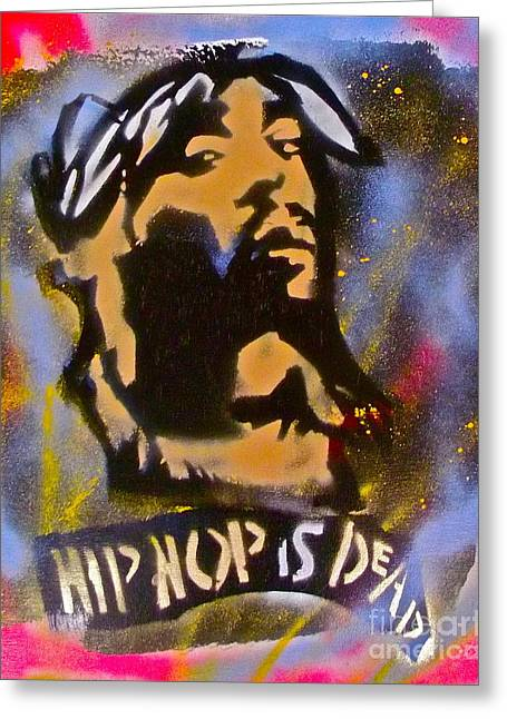 Tupac Hip Hop Is Dead Greeting Card by Tony B Conscious