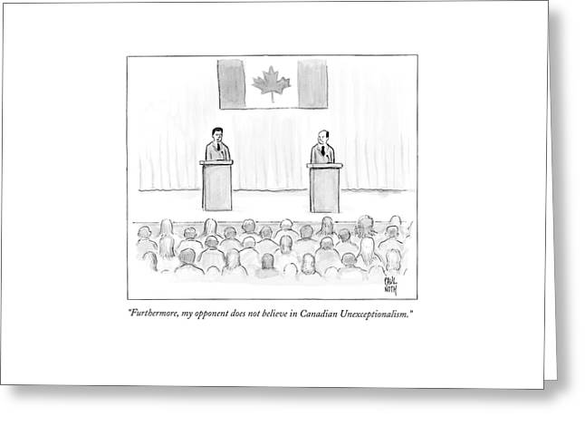 Two Candidates For Prime Minister Of Canada Greeting Card by Paul Noth