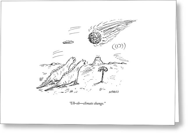 Two Dinosaurs Look At A Fast-approaching Meteor Greeting Card by David Sipress