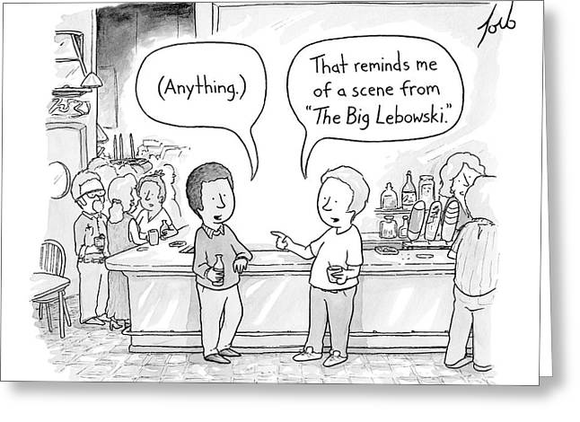 Two Men At A Bar Discuss The Big Lebowski Greeting Card