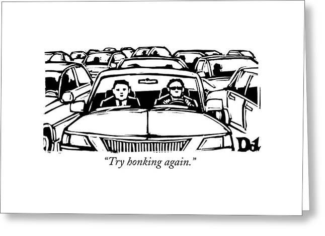 Two Men In A Car Are Stuck In Traffic Greeting Card by Drew Dernavich