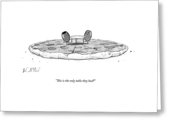 Two Olives Sit At A Small Table On A Pizza Greeting Card by Will McPhail