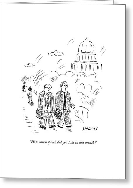 Two Politicians Speak To Each Other. The Capitol Greeting Card by David Sipress