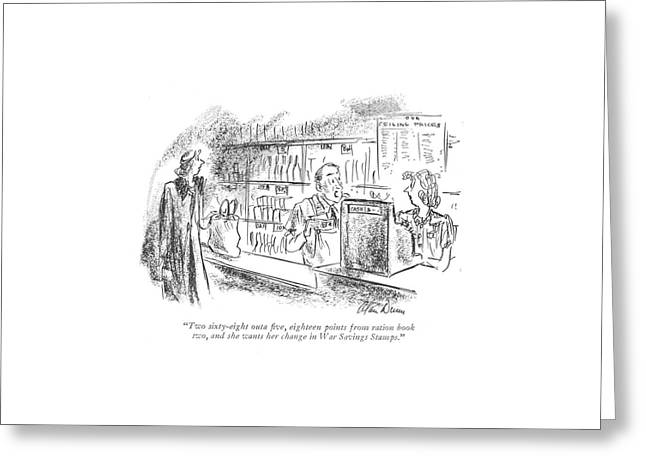 Two Sixty-eight Outa ?ve Greeting Card by Alan Dunn