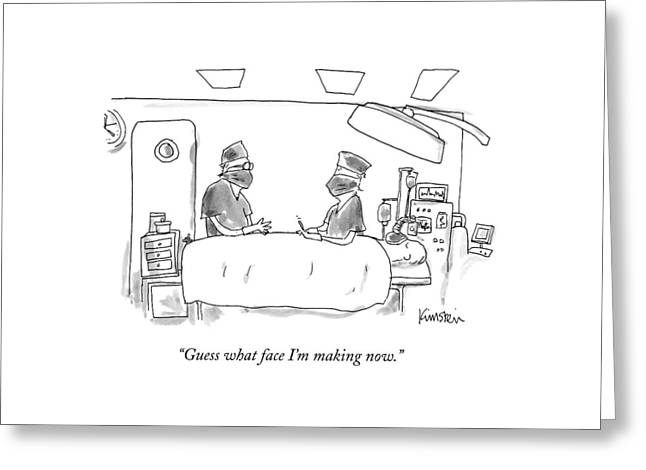 Two Surgeons In A Operating Masks Talk Greeting Card by Ken Krimstein