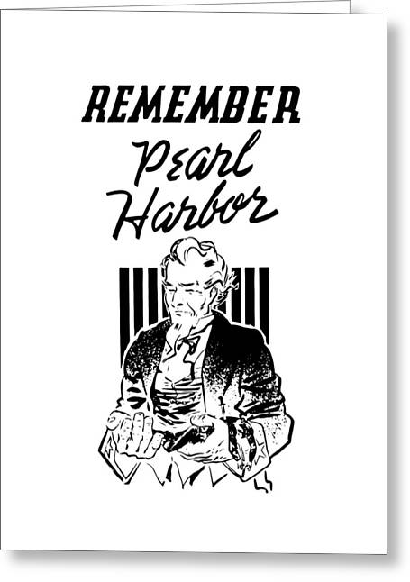 Uncle Sam - Remember Pearl Harbor  Greeting Card by War Is Hell Store