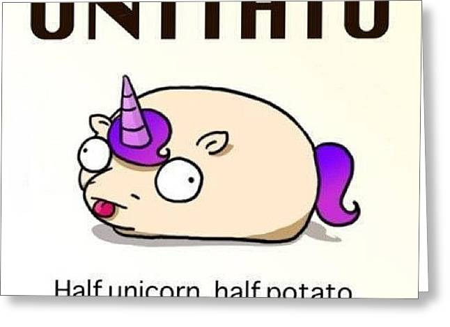 #unitato Half #unicorn Half #potato Greeting Card by Steven Griffin