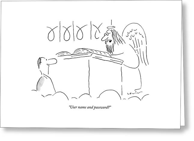 User Name And Password? Greeting Card by Arnie Levin