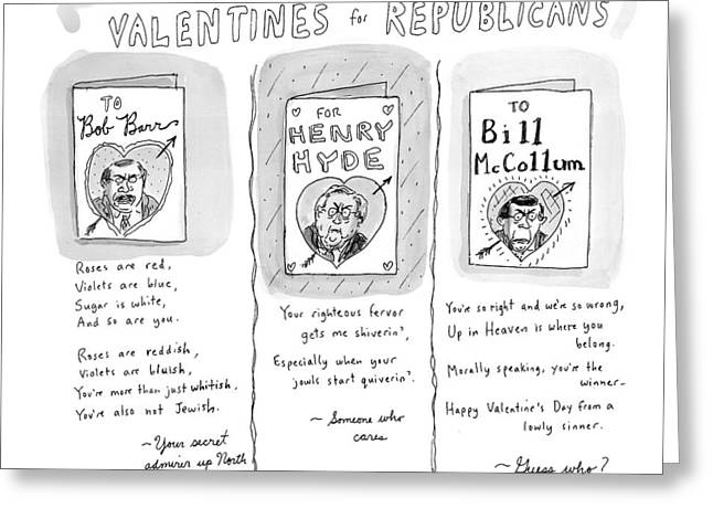 'valentines For Republicans' Greeting Card by Roz Chast