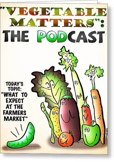 Vegetable Matters The Podcast Greeting Card by Mark Armstrong