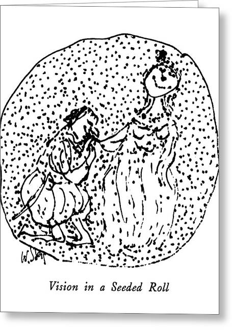 Vision In A Seeded Roll Greeting Card by William Steig
