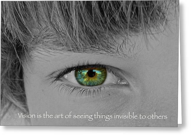 Vision Is The Art Of Seeing Things Invisible To Others Greeting Card