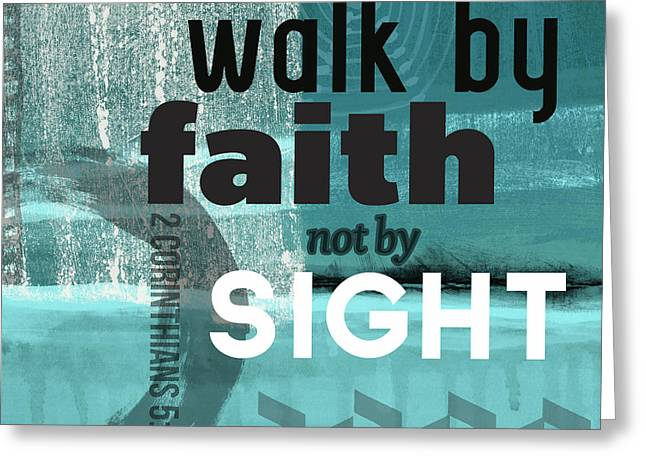 Walk By Faith- Contemporary Christian Art Greeting Card by Linda Woods