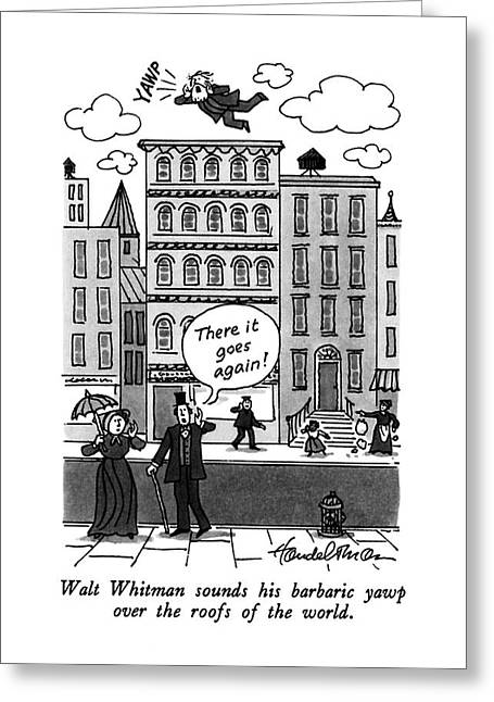 Walt Whitman Sounds His Barbaric Yawp Greeting Card by J.B. Handelsman