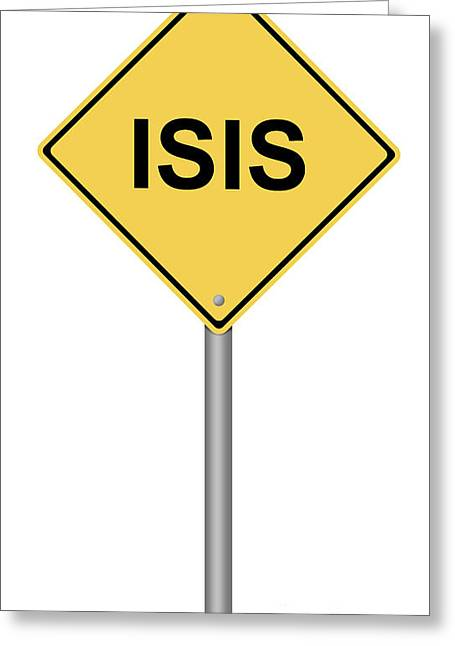 Warning Sign Isis Greeting Card by Henrik Lehnerer