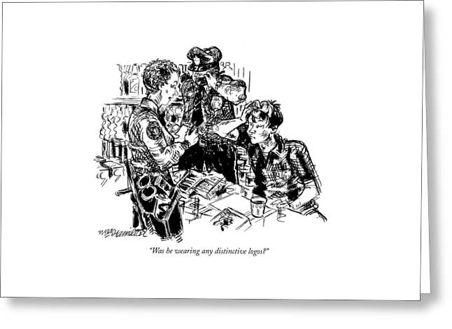 Was He Wearing Any Distinctive Logos? Greeting Card by William Hamilton