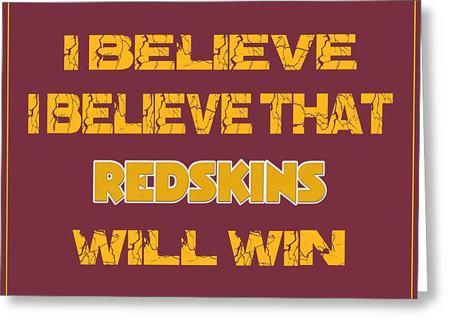 Washington Redskins I Believe Greeting Card by Joe Hamilton
