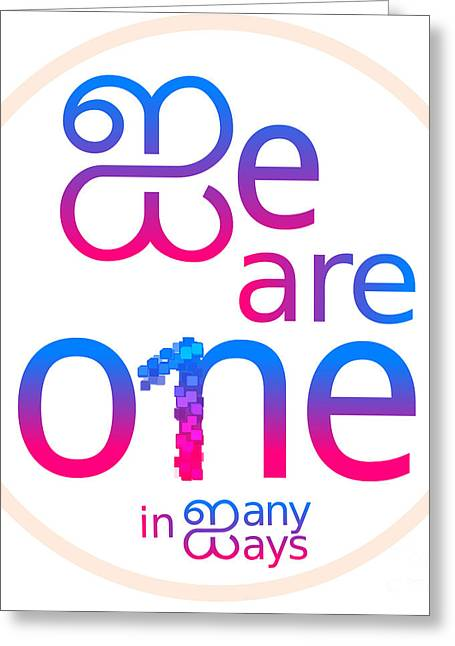 We Are One In Many Ways Greeting Card