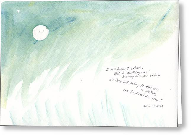 We Can Not Direct Our Own Steps Greeting Card by B L Qualls