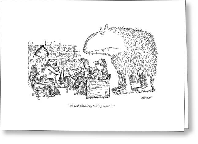 We Deal With It By Talking About It Greeting Card by Edward Koren