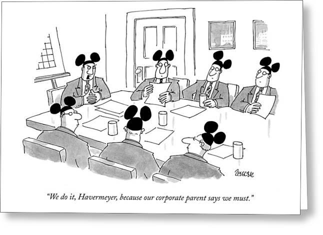 We Do It, Havermeyer, Because Our Corporate Greeting Card by Jack Ziegler