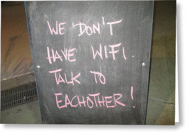 We Do Not Have Wifi - Talk To Each Other Greeting Card by David Lovins
